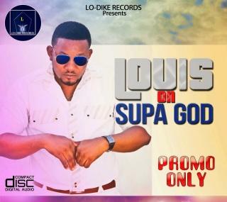 GOSPEL GBEDU: LOUIS ON SUPA GOD @lo2praise - www.vkbmusic.com